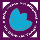 Wie werde ich Mitglied im Club de Tango